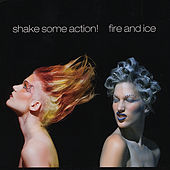 Fire And Ice by Shake Some Action!