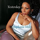 Play & Download Yesterday by Stephanie Mills | Napster