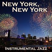 Play & Download New York, New York - Instrumental Jazz by Jazz Music Songs | Napster