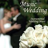 Play & Download Music Wedding - Instrumental Wedding Music by Wedding Songs Music | Napster