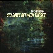Play & Download Shadows Between The Sky by Buckethead | Napster