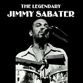 Play & Download The Legendary Jimmy Sabater by Jimmy Sabater | Napster