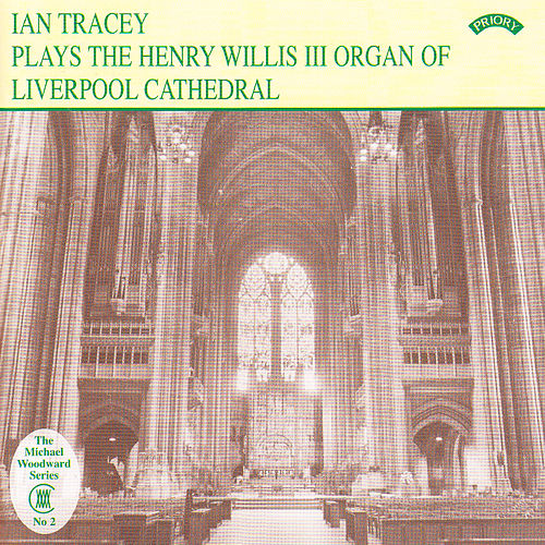 Play & Download The Organ of Liverpool Cathedral by Ian Tracey | Napster