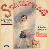 Play & Download Scallywag - A Further tribute to Billy Mayerl (1902-1959) by Eric Parkin | Napster