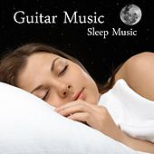 Guitar Music - Sleep Music by Relaxing Songs Music