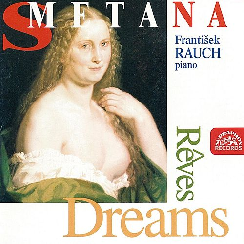 Play & Download Smetana:  Dreams by Frantisek Rauch   Napster