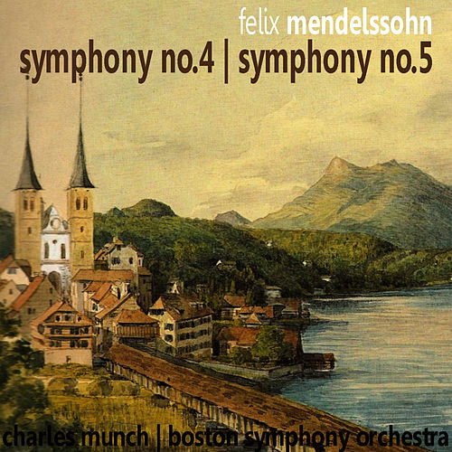 Play & Download Mendelssohn: Symphony No. 4 & No. 5 by Boston Symphony Orchestra | Napster