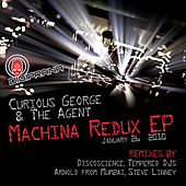 Play & Download Machina Redux EP by Curious George | Napster