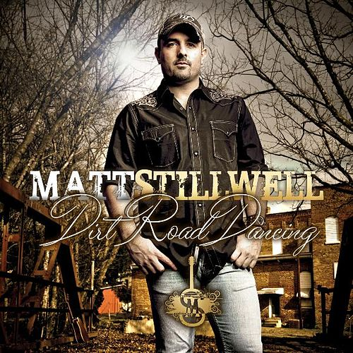 Dirt Road Dancin' by Matt Stillwell