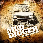 Mud Digger by Lenny Cooper