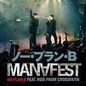 No Plan B Featuring Koie of Cross Faith by Manafest