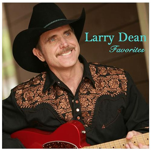 Play & Download Larry Dean Favorites by Larry Dean | Napster