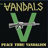 Play & Download Peace Thru Vandalism (Re-Mastered) by Vandals | Napster