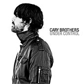 Play & Download Under Control by Cary Brothers | Napster