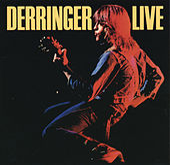 Play & Download Derringer Live by Rick Derringer | Napster