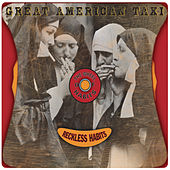 Reckless Habits by Great American Taxi