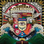 Play & Download The Desert Of Shallow Effects by Miles Kurosky | Napster
