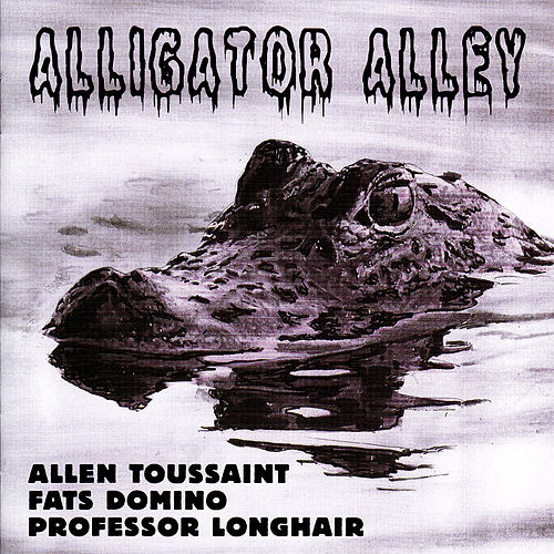Play & Download Alligator Alley by Allen Toussaint | Napster