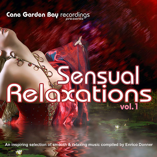Play & Download Sensual Relaxations Vol.1 - an inspiring selection of smooth & relaxing music compiled by Enrico Donner by Various Artists | Napster