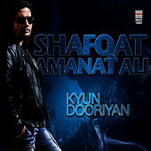 Play & Download Kyun Dooriyan by Shafqat Amanat Ali | Napster