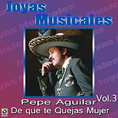 Play & Download De Que Te Quejas Mujer by Pepe Aguilar | Napster