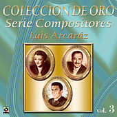 Play & Download Coleccion de Oro Serie Compositores Luis Arcaraz by Various Artists | Napster