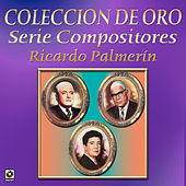 Play & Download Coleccion de Oro Serie Compositores Ricardo Palmerin by Various Artists | Napster