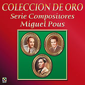 Coleccion de Oro Serie Compositores Miguel Pous by Various Artists