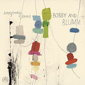 Everybody Loves ... by Bobby And Blumm
