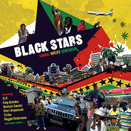 Play & Download Black Stars – Ghana's Hiplife Generation by Various Artists | Napster