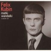 Matki Wandalki by Felix Kubin