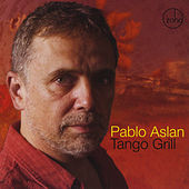 Play & Download Tango Grill by Pablo Aslan | Napster