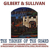Play & Download Gilbert & Sullivan: The Yeomen of the Guard by Pro Arte Orchestra | Napster