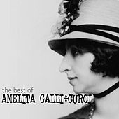 Play & Download The Best of Amelita Galli-Curci by Amelita Galli-Curci | Napster