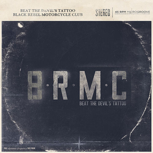 Beat The Devil's Tattoo by Black Rebel Motorcycle Club