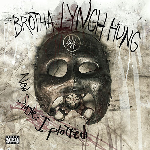 I Plotted (My Next Murder) by Brotha Lynch Hung