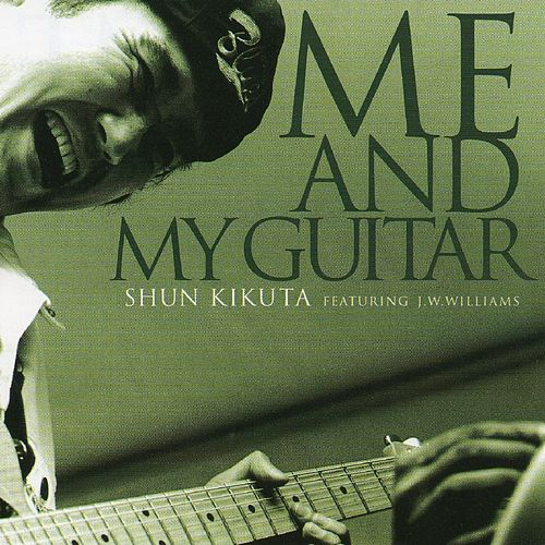 Me And My Guitar (feat. J. W. Williams) by Shun Kikuta