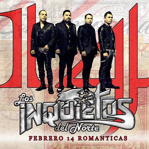 Play & Download Febrero 14 Romanticas by Los Inquietos Del Norte | Napster