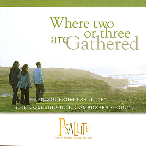 Play & Download Where Two or Three Are Gathered by The Collegeville Composers Group | Napster