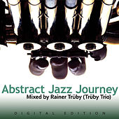 Abstract Jazz Journey by Rainer Trüby (Digital Edition) by Various Artists