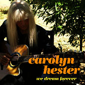 Play & Download We Dream Forever by Carolyn Hester | Napster