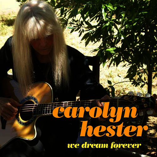 Play & Download We Dream Forever by Carolyn Hester   Napster