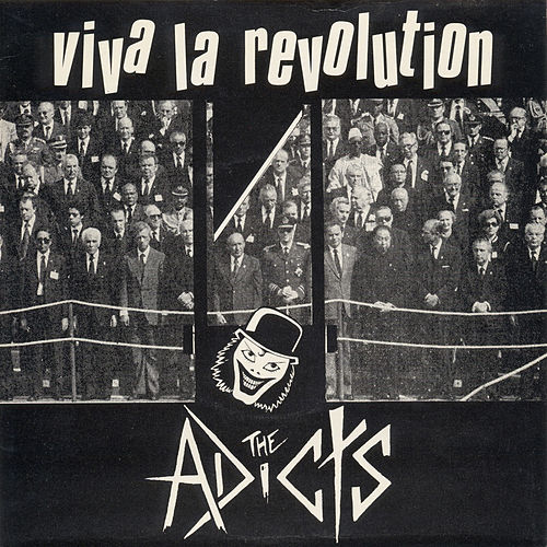 Viva La Revolution by The Adicts