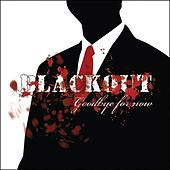 Play & Download Goodbye for now by The Blackout | Napster