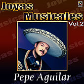 El Inigualable Vol.2 by Pepe Aguilar