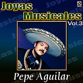 El Inigualable Vol.3 by Pepe Aguilar