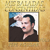 Play & Download Mis Baladas Consentidas Vol.2 by Pepe Aguilar | Napster