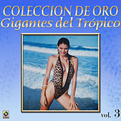 Play & Download Gigantes Del Tropico Vol.3 by Various Artists | Napster