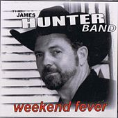 Weekend Fever by James Hunter