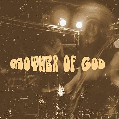 Play & Download Mother of god by Mother of god | Napster